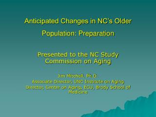 Anticipated Changes in NC's Older Population: Preparation