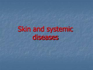 Skin and systemic diseases