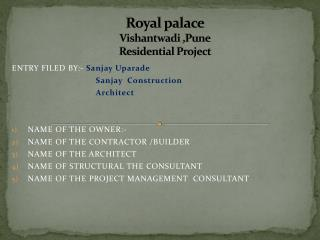 NAME OF THE PROJECT WITH  Royal palace Vishantwadi  ,Pune Residential Project