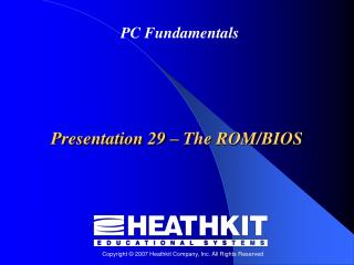 Presentation 29  –  The ROM/BIOS