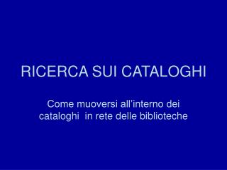 RICERCA SUI CATALOGHI