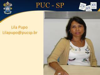 Lila Pupo  Lilapupo@pucsp.br