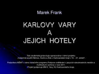 KARLOVY  VARY  A JEJICH  HOTELY