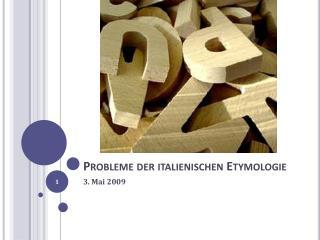 Probleme der italienischen Etymologie