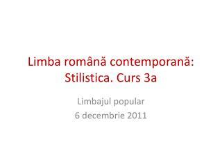 Limba română contemporană: Stilistica. Curs 3a