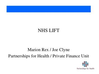 NHS LIFT Marion Rex / Joe Clyne Partnerships for Health / Private Finance Unit