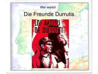 Die Freunde Durrutis