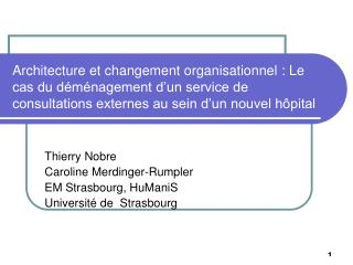Thierry Nobre  Caroline Merdinger-Rumpler  EM Strasbourg, HuManiS Université de  Strasbourg