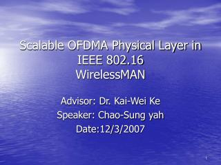 Scalable OFDMA Physical Layer in IEEE 802.16 WirelessMAN