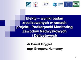 dr Paweł Grygiel mgr Grzegorz Humenny