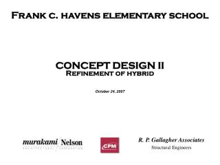 Frank c. havens elementary school CONCEPT DESIGN II Refinement of hybrid October 24, 2007