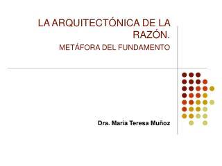 LA ARQUITECTÓNICA DE LA RAZÓN. METÁFORA DEL FUNDAMENTO
