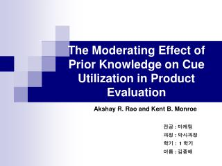 The Moderating Effect of Prior Knowledge on Cue Utilization in Product Evaluation