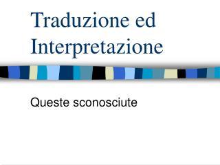 Traduzione ed Interpretazione