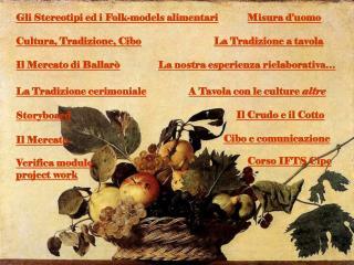 Cultura, Tradizione, Cibo