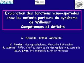 Exploration des fonctions visuo-spatiales  chez les enfants porteurs du syndrome de Williams: