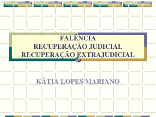 FAL�NCIA RECUPERA��O JUDICIAL  RECUPERA��O EXTRAJUDICIAL