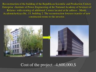 Cost of the project  –4 , 600 , 000 ,$