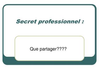 Secret professionnel :