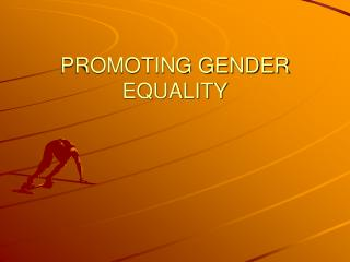 PROMOTING GENDER EQUALITY