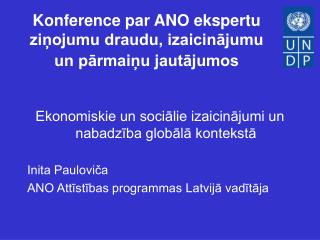 Konference par ANO ekspertu ziņojumu draudu, izaicinājumu un pārmaiņu jautājumos