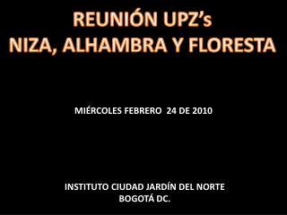 REUNI�N  UPZ�s NIZA, ALHAMBRA Y FLORESTA