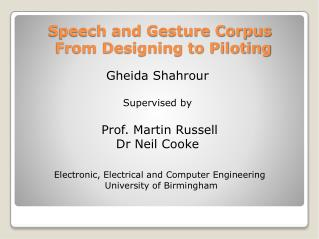 Speech and Gesture Corpus From Designing to Piloting