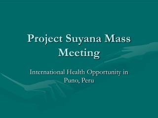 Project Suyana Mass Meeting