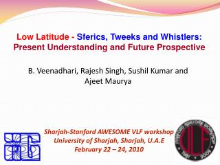 Low Latitude - Sferics, Tweeks and Whistlers:  Present Understanding and Future Prospective