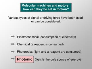 Molecular machines and motors:  how can they be set in motion