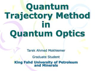 Quantum Trajectory Method in  Quantum Optics