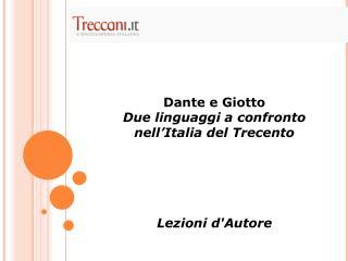 Dante e Giotto Due linguaggi a confronto  nell'Italia del Trecento Lezioni d'Autore