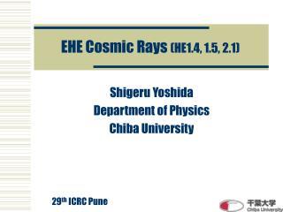 EHE Cosmic Rays  (HE1.4, 1.5, 2.1)