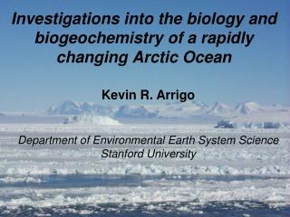 Investigations into the biology and biogeochemistry of a rapidly changing Arctic Ocean