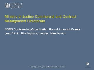 Ministry of Justice Commercial and Contract Management Directorate