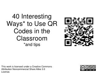 40 Interesting Ways* to Use QR Codes in the Classroom *and tips