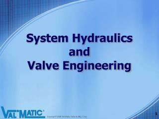 System Hydraulics and Valve Engineering