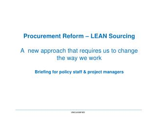 Procurement Reform – LEAN Sourcing A  new approach that requires us to change the way we work