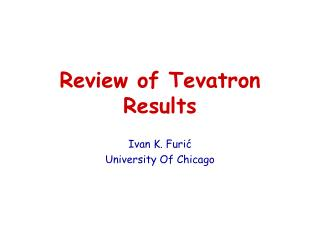 Review of Tevatron Results