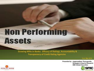 Growing NPAs in Banks:   Growing NPAs in Banks:  Efficacy of Ratings, Accountability &