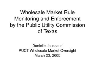 Wholesale Market Rule Monitoring and Enforcement by the Public Utility Commission  of Texas