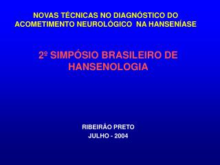 NOVAS TÉCNICAS NO DIAGNÓSTICO DO ACOMETIMENTO NEUROLÓGICO  NA HANSENÍASE