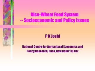 Rice-Wheat Food System -- Socioeconomic and Policy Issues
