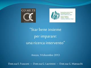 """""""Star bene insieme per imparare: una ricerca intervento"""" Arezzo, 14 dicembre 2013"""