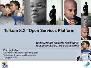 """Telkom X.X """"Open Services Platform"""""""