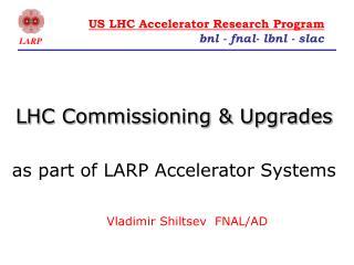 LHC Commissioning & Upgrades as part of LARP Accelerator Systems