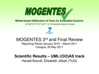 MOGENTES 3 rd  and Final Review Reporting Period January 2010 � March 2011  Cologne, 26 May 2011