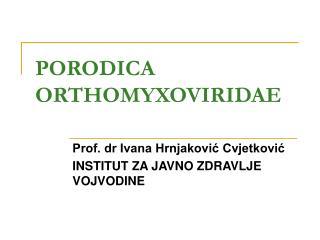 PORODICA ORTHOMYXOVIRIDAE