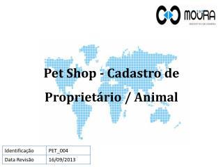 Pet Shop - Cadastro de  Proprietário / Animal