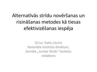 Alternatīvās strīdu novēršanas un risināšanas metodes kā tiesas  efektivizēšanas iespēja